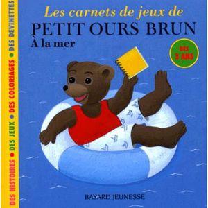 Livre jeunesse adolescent 0 3 ans eveil les h ros des 0 - Petit ours brun a la mer ...