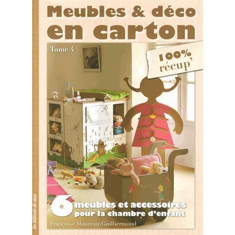 meubles d co en carton achat vente livre fran oise manceau guilhermond les editions de. Black Bedroom Furniture Sets. Home Design Ideas