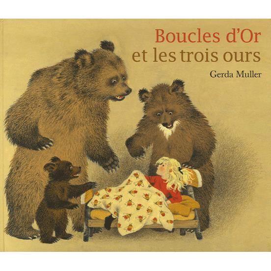 Boucles d'Or et les trois ours - Achat / Vente livre Gerda Muller ...