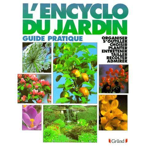 L 39 encyclopedie du jardin guide pratique achat vente for Jardin l encyclopedie