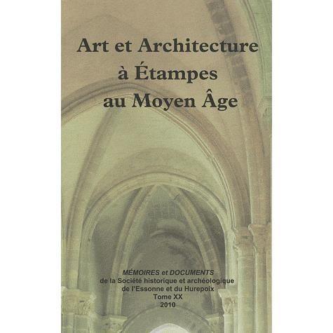 Art et architecture a etampes au moyen age achat vente for Art et architecture