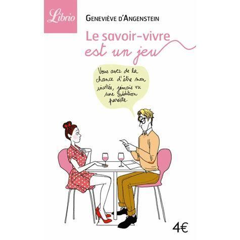 Le savoir vivre est un jeu achat vente livre genevi ve for Les bonnes manieres a table en france