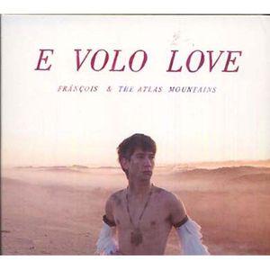 E volo love by François & The Atlas Mountains