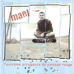 CD VARIÉTÉ FRANÇAISE L'Extreme arrogance du poisson rouge [CD] Mael