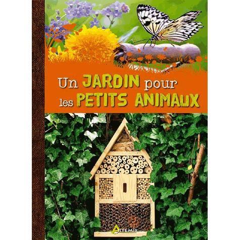 Un jardin pour les petits animaux achat vente livre - Animaux decoratif pour jardin ...
