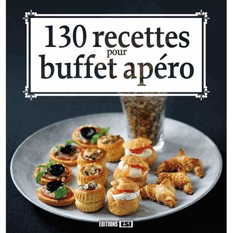 130 recettes pour buffet ap ro achat vente livre. Black Bedroom Furniture Sets. Home Design Ideas