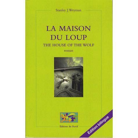 la maison du loup achat vente livre stanley weyman editions du revif parution 27 07