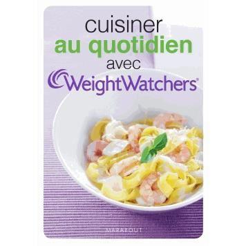 Cuisiner au quotidien avec weightwatchers achat vente livre weight watchers marabout - Cuisine legere au quotidien ...