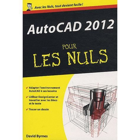 autocad 2012 poche pour les nuls achat vente livre david byrnes editions first parution 16. Black Bedroom Furniture Sets. Home Design Ideas