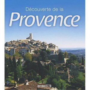LIVRE TOURISME FRANCE Découverte de la Provence