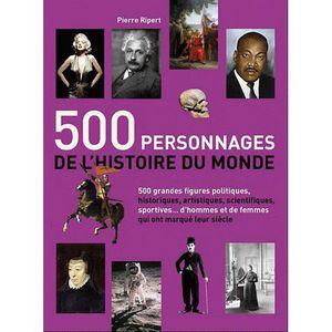 LIVRE HISTOIRE MONDE 500 personnages de l'histoire du monde