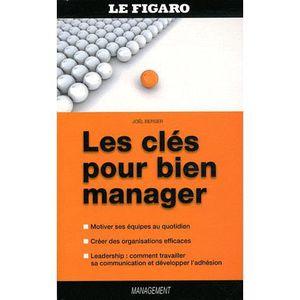 LIVRE MANAGEMENT Les clés pour bien manager