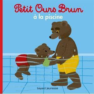 Livre petit ours brun achat vente livre petit ours brun pas cher les soldes sur cdiscount - Petit ours brun piscine ...