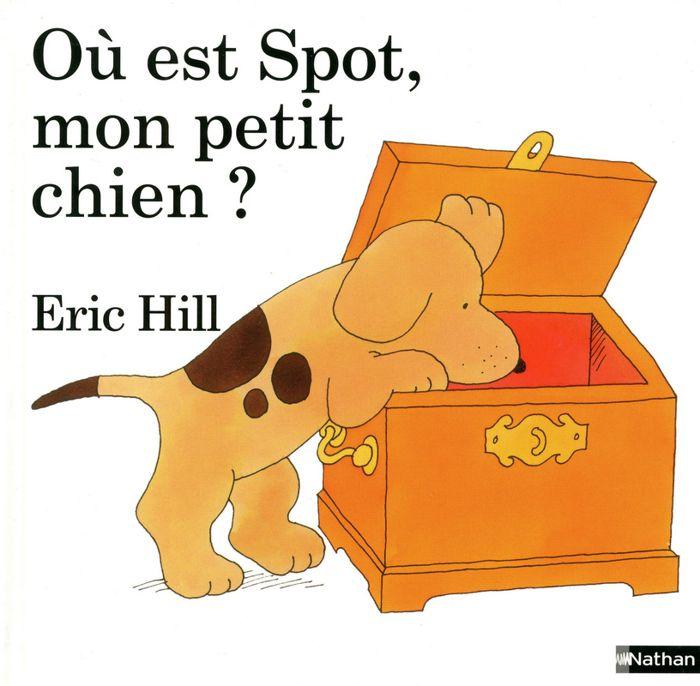 o est spot mon petit chien achat vente livre eric hill nathan parution 01 10 2011 pas. Black Bedroom Furniture Sets. Home Design Ideas