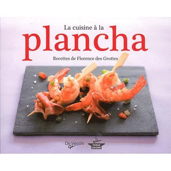 La cuisine la plancha achat vente livre florence des for La cuisine a la plancha