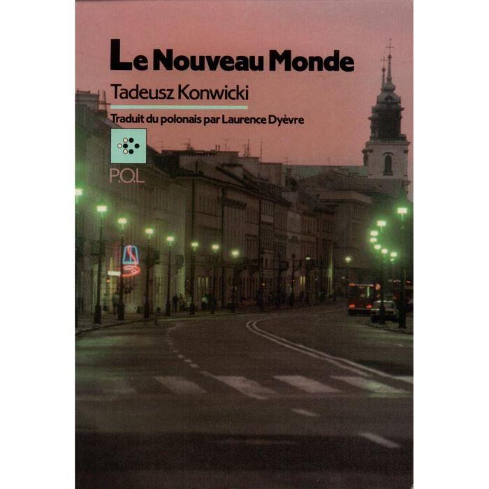 le nouveau monde achat vente livre tadeusz konwicki paul otchakovsky laurens parution 01 11. Black Bedroom Furniture Sets. Home Design Ideas