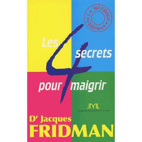 les 4 secrets pour maigrir achat vente livre jacques fridman jacques marie laffont parution. Black Bedroom Furniture Sets. Home Design Ideas