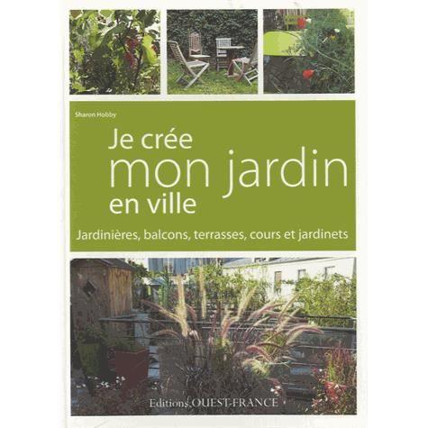 Je cr e mon jardin en ville achat vente livre sharon hobby ouest france p - Je campe dans mon jardin ...