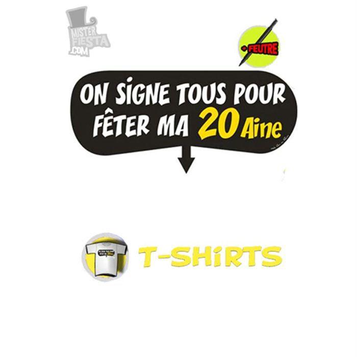 Tshirt feutre on signe tous pour feter ma 20aine achat vente t shirt 37 - Ma reduc vente unique ...