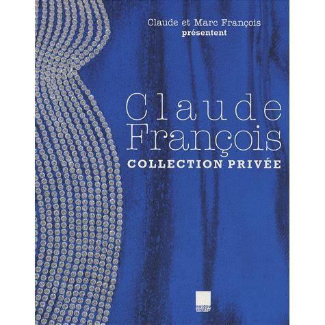 Claude francois collection privee achat vente livre parution pas cher c - Suivi commande vente privee ...