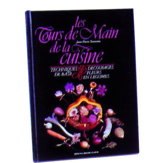 Tours de main de la cuisine - book les tours de main de la cuisine de