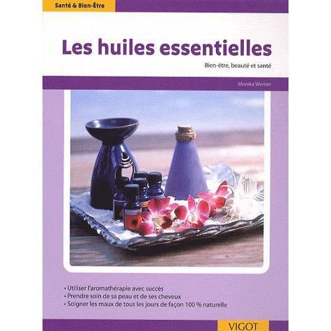 les huiles essentielles achat vente livre monika werner vigot parution 17 09 2007 pas cher. Black Bedroom Furniture Sets. Home Design Ideas