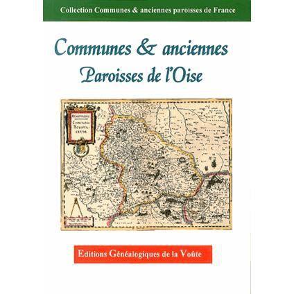 Communes anciennes paroisses de l 39 oise achat vente for Liste communes oise