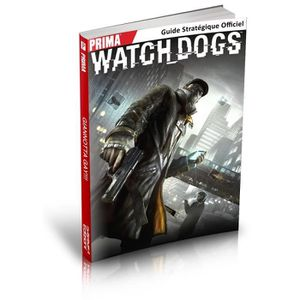 GUIDE JEUX VIDÉO Guide Watch Dogs PS3/PS4/XBOX 360/XBOX One