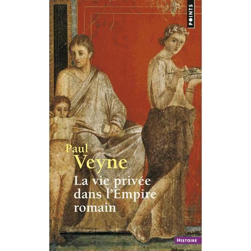 Nos dernières lectures (tome 4) - Page 5 La-vie-privee-dans-l-empire-romain
