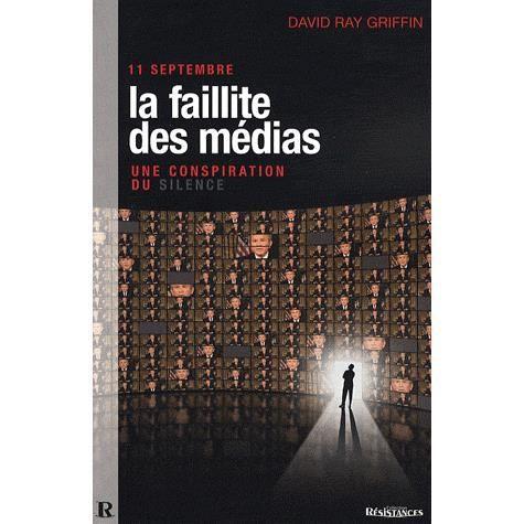 11 Septembre, La Faillite des médias - Achat / Vente livre ...