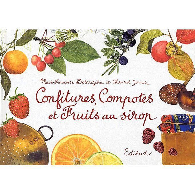 Confitures compotes et fruits au sirop achat vente livre marie fran oise delarozi re - Fruits au sirop maison ...