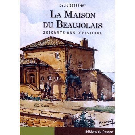 la maison du beaujolais achat vente livre david bessenay poutan editions du parution 01 04. Black Bedroom Furniture Sets. Home Design Ideas
