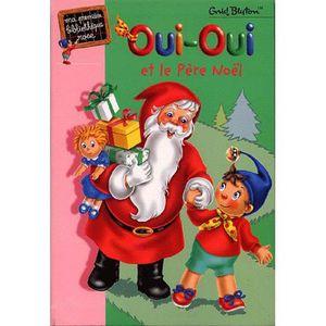 Oui oui et le p re no l achat vente livre enid blyton hachette parution 29 10 2002 pas cher - Oui oui pere noel ...