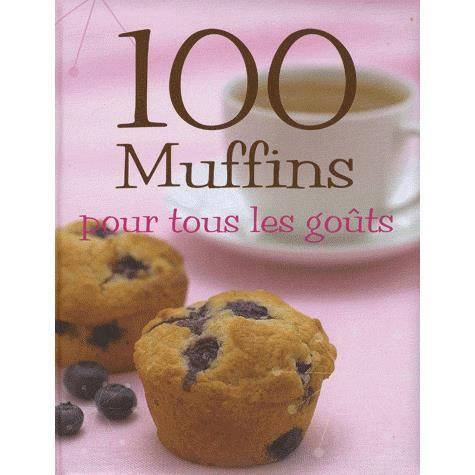 100 muffins pour tous les go ts achat vente livre - Volets interieurs pour tous les gouts ...