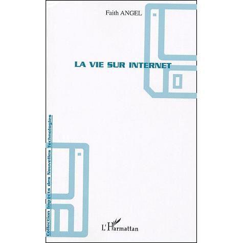 La vie sur internet achat vente livre faith angel editions l 39 harmatta - Meilleures ventes sur internet ...