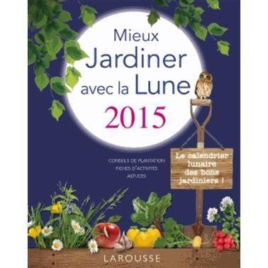 Mieux jardiner avec la lune achat vente livre olivier for Jardiner avec la lune