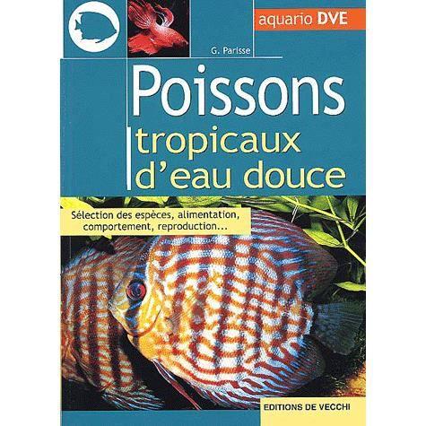 Poissons tropicaux d 39 eau douce achat vente livre g for Jouet aquarium poisson