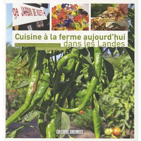 Cuisine la ferme aujourd 39 hui dans les landes achat - Editions sud ouest cuisine ...