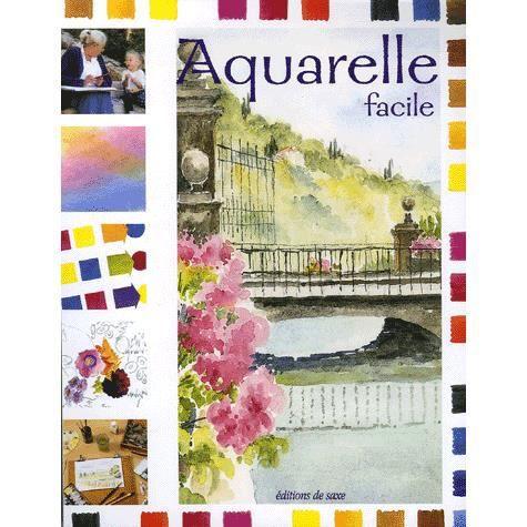 Aquarelle facile achat vente livre parution pas cher for Aquarelle facile