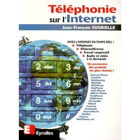 Telephonie sur l 39 internet achat vente livre collectif eyrolles paruti - Meilleures ventes sur internet ...