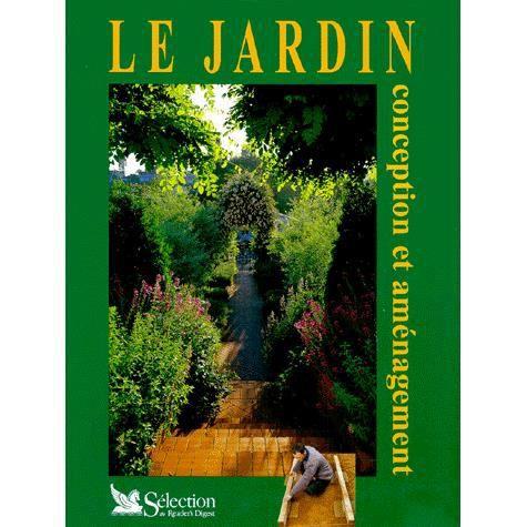 Le jardin conception et amenagement achat vente livre for Conception jardin 14