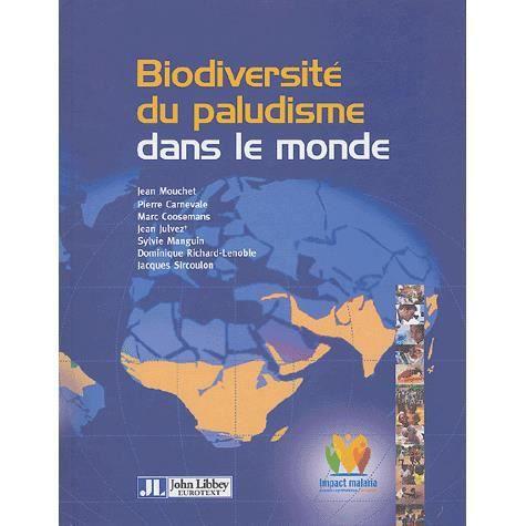 biodiversit du paludisme dans le monde achat vente livre jean mouchet pierre carnevale marc. Black Bedroom Furniture Sets. Home Design Ideas