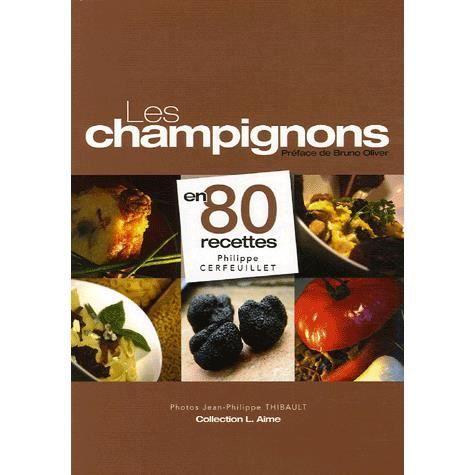 les champignons en 80 recettes achat vente livre philippe cerfeuillet editions sepp parution. Black Bedroom Furniture Sets. Home Design Ideas