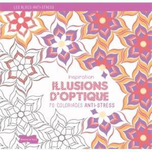 Inspiration illusions d 39 optique achat vente livre - Livre illusion optique ...