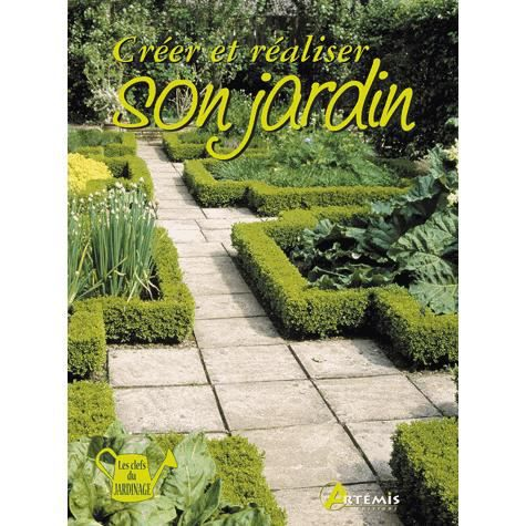 Creer et realiser son jardin achat vente livre for Realiser son jardin
