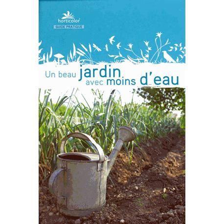 Un beau jardin avec moins d 39 eau achat vente livre pas for Avoir un beau jardin pas cher