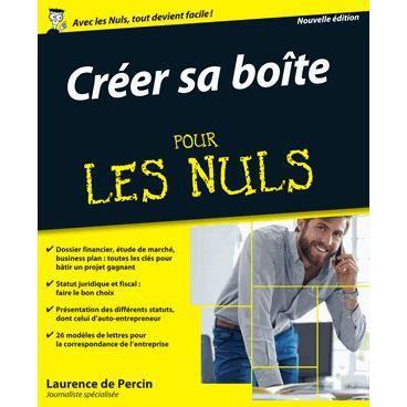 Cr Er Sa Bo Te Pour Les Nuls Achat Vente Livre