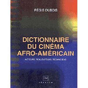 LIVRE CINÉMA - VIDÉO Dictionnaire du cinéma afro-américain. Acteurs, ré