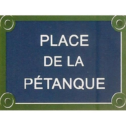 Plaque de rue metal 30x20cm place de la petanque achat for Plaque de decoration murale