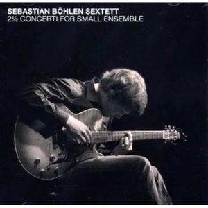 CD JAZZ BLUES Bohlen Sextett, Seba - 2 a Concerti for Small Ense